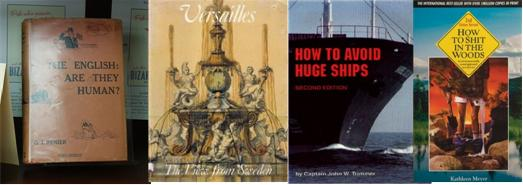 The English: Are They Human? Versailles: The View from Sweden How to Avoid Huge Ships How to Shit in the Woods